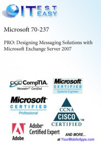 70-237 - PRO:Designing Messaging Solutions with MS Exchange Server 2007